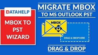 DataHelp MBOX to PST Wizard - Drag & Drop Batch MBOX Files to Convert