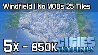 Cities Skylines - Windfield | No MODs 25Tiles (850K)