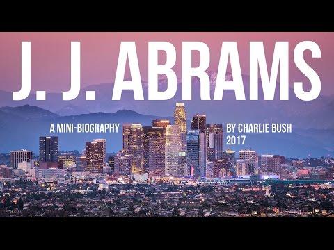 JJ Abrams - A Mini-Biography By Charlie Bush