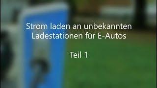 Strom laden an unbekannten Ladestationen für E-Autos Teil 1