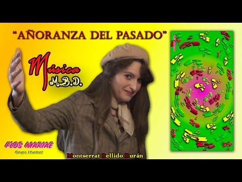 Añoranza del pasado (Longing for the past) - Música M.B.D. (Music)