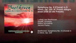 Symphony No. 9 (Choral) in D minor, Op. 125: III. Presto Allegro assai (Ode an die Freude)