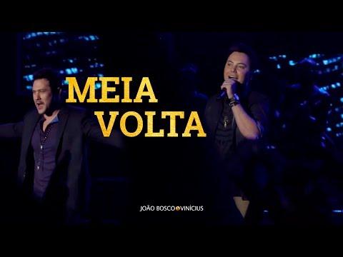 João Bosco e Vinícius - Meia Volta (Oficial)