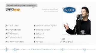 Kubat - Sen Gideli (Official Audio)