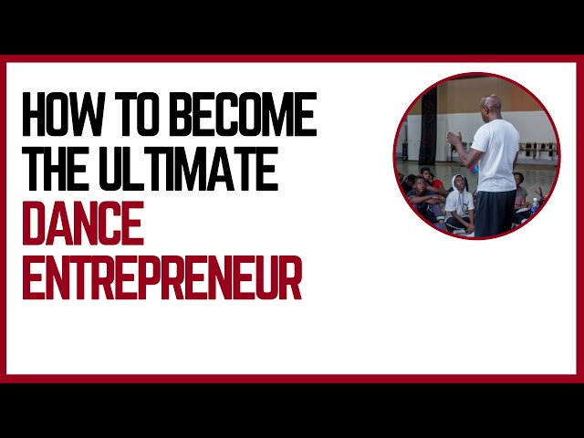 The 3 Type Of Dance Entrepreneur | Business Tips For Dancers