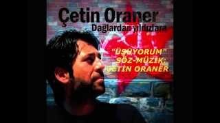 ÇETİN ORANER ALBÜM 2013 - ÜŞÜYORUM / DAĞLARDAN YILDIZLARA mp3
