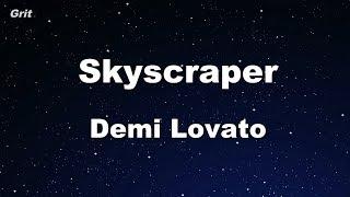 Skyscraper - Demi Lovato Karaoke 【No Guide Melody】 Instrumental