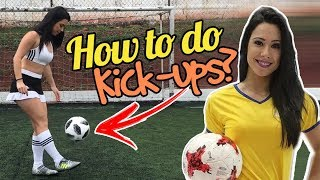 How to do Kickups?? In an easy way!