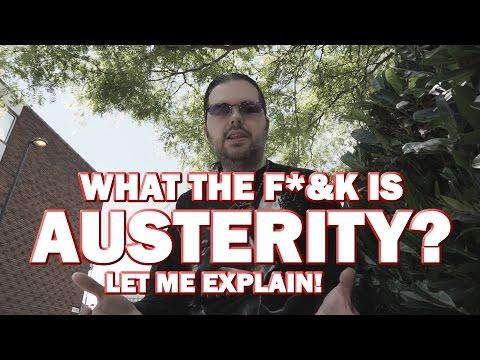 What the F&*k is Austerity? Let Me Explain! - MixtLupus VLogs