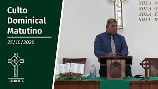 Culto Matutino (25/10/2020) - Rev. Edmilson Assis - Lc 17.32