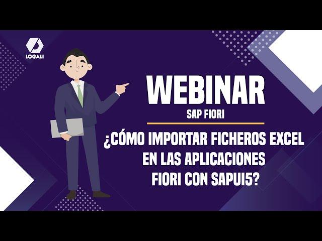 Webinar SAP FIORI - ¿Cómo importar ficheros Excel en las aplicaciones Fiori con SAPUI5?
