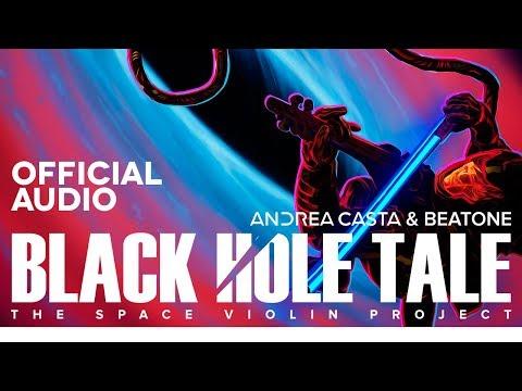 Andrea Casta & Beatone - Black Hole Tale (The Space Violin Project) official audio