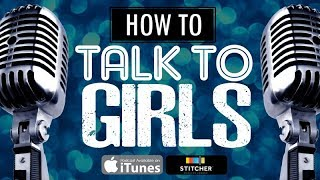 How To Talk To Girls Podcast #186: The Paradox Of Choice