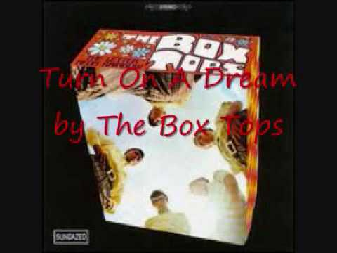 Turn On A Dream  The Box Tops
