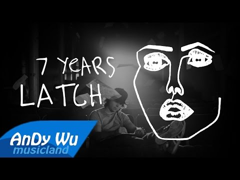 7 Years / Latch - Lukas Graham & Sam Smith