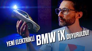 Yeni elektrikli BMW iX duyuruldu!