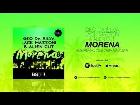 Geo da Silva, Jack Mazzoni & Alien Cut - Morena (Commercial Club Crew Remix Edit)