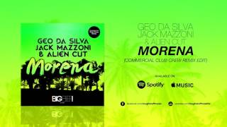 Geo da Silva, Jack Mazzoni & Alien Cut - Morena (Commercial Club Crew Remix Edit)