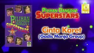Cinta Karet - Gadis Manja Group (Official Audio)