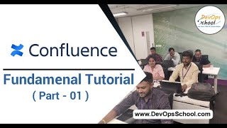 Confluence Fundamental Tutorial for Beginners with Demo 2020 ( Part - 01 ) — By DevOpsSchool