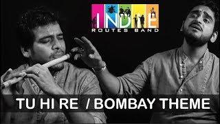Tu Hi Re / Bombay Theme | Indie Routes | Aabhas & Shreyas | AR Rahman