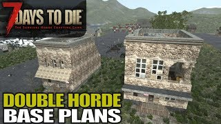 DOUBLE HORDE BASE PLANS | 7 Days to Die | Let's Play Gameplay Alpha 16 | S16.5E05