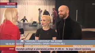 W RYTMIE DNIA  Polsat News  2 marca 2019  Premiera w WOK Orfeusz i Eurydyka