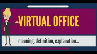 What is VIRTUAL OFFICE? What does VIRTUAL OFFICE mean? VIRTUAL OFFICE meaning & explanation