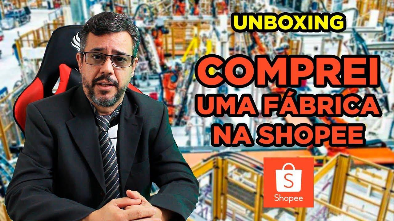 COMPREI UMA FÁBRICA NA SHOPEE  / UNBOXING CHINAZIL