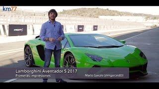 Lamborghini Aventador S 2017 - Primeras impresiones | km77.com