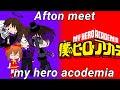 - Afton Family meet My Hero Academia     °• mha, bnha, Fnaf, gacha club •°