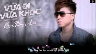 Vừa Đi Vừa Khóc - Cao Tùng Anh