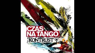 Kontrust - W Piątki Tańcz (Vodka, Tribe And Dynamite) (CZAS NA TANGO)