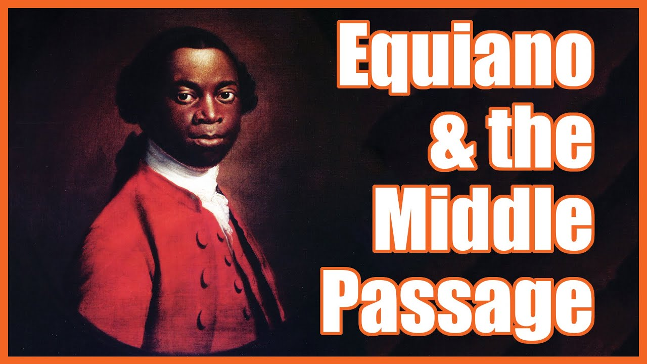 Equiano Amp The Middle Passage