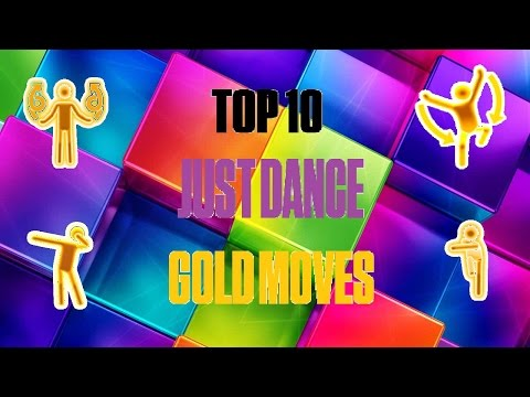 TOP 10 JUST DANCE GOLD MOVES!