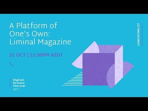 #DWF17: A Platform of One's Own: Liminal Magazine