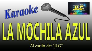 """LA DE LA MOCHILA AZUL """"karaoke versión banda"""" Arreglos por JLG"""