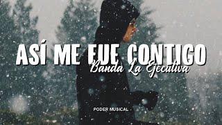 Banda La Ejecutiva - Así Me Fue Contigo (Letra)