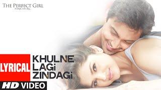 Khulne Lagi Zindagi Full Lyrical Song | The Perfect Girl | T-Series