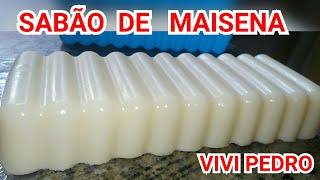 SABÃO DE MAISENA – TIRA MANCHAS, REMOVE GORDURAS E DESINFETA