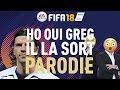 LA PARODIE - Oh oui Greg il la sort ! (Version FIFA 18)