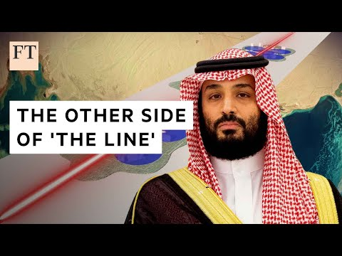 Why Saudi Arabia is building a 170km line city through the desert   FT