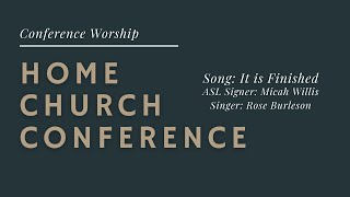 Home Church Conference Worship: It Is Finished ASL