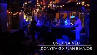 Donye'a G ft Plan B Major- Unexplained Live Performance