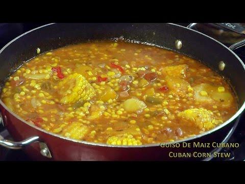 Guiso De Maiz Cubano Cuban Corn Stew Youtube