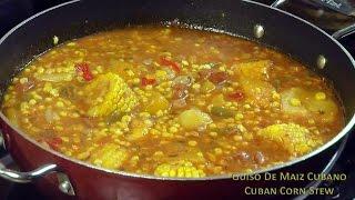 Guiso De Maiz Cubano -cuban Corn Stew
