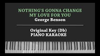 Nothing's gonna change my love for you (KARAOKE PIANO COVER) George Benson with Lyrics