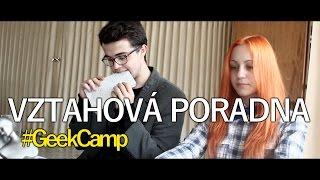 VZTAHOVÁ PORADNA | GEEKCAMP VIDEO | NATYLA & CITRON & ČMELÁK