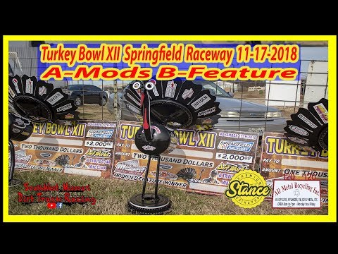 A-Mods B-Feature - Turkey Bowl XII Springfield Raceway 11-17-2018