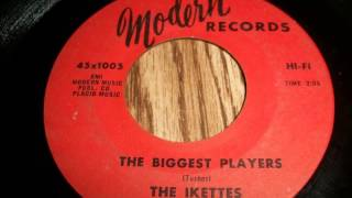 The Ikettes -  The Biggest Players